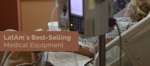 LatAm's Best-Selling Medical Equipment