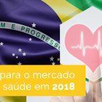 Perspectiva para o mercado brasileiro de saúde em 2018