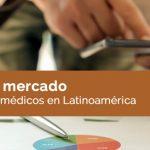 Crece el mercado de equipos médicos en Latinoamérica