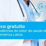 Infográfico gratuito sobre as tendências do setor de saúde do Brasil e da América Latina