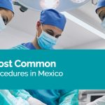 The 10 Most Common Surgical Procedures in Mexico