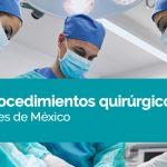 Los 10 procedimientos quirúrgicos más comunes de México