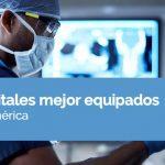 Los hospitales mejor equipados de Latinoamérica