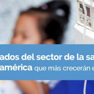 Los mercados del sector de la salud en Latinoamérica que más crecerán en 2019