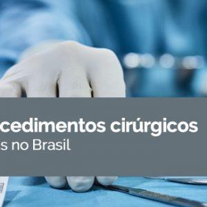 Os 10 procedimentos cirúrgicos mais comuns no Brasil