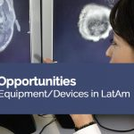 20 Sales Opportunities for Medical Equipment/Devices in LatAm