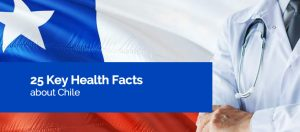 25 Key Health Facts about Chile