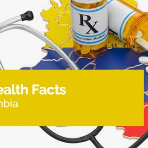 25 Key Health Facts about Colombia