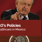 Why AMLO's Policies Will Hurt Healthcare in Mexico